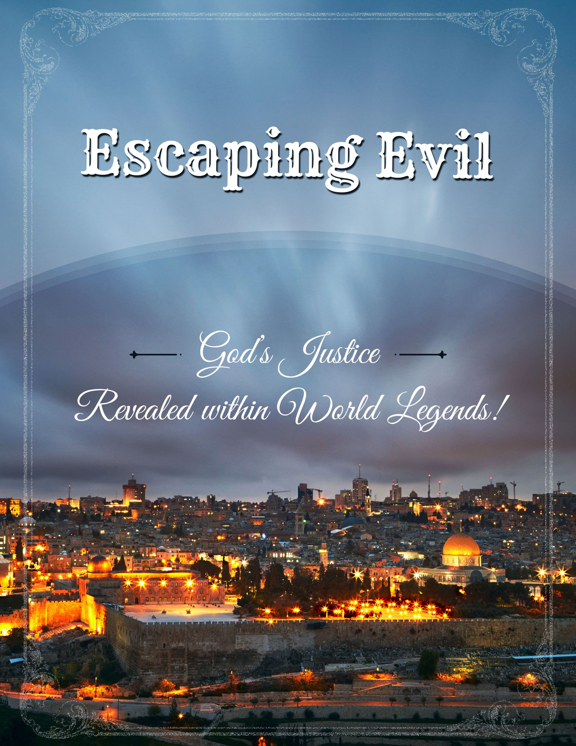 Escaping Evil - God's Justice Revealed within World Legends!